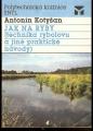 Jak na ryby (technika rybolovu a jiné praktické návody) - A. Kotyšan