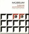 Múzeum ludovej architektúry - Martin