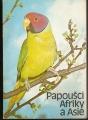 Papoušci Afriky a Asie - M. Vašíček