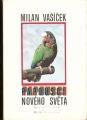 Papoušci Nového světa - M. Vašíček
