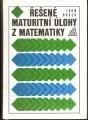 Řešené maturitní úlohy z matematiky - I. Bušek