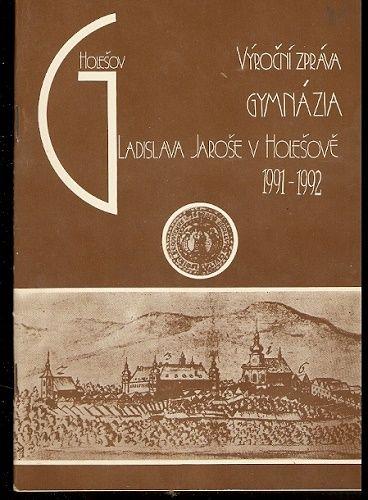 Výroční zpráva gymnázia Ladislava Jaroše - Holešov 1991 - 92