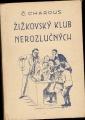 Žižkovský klub nerozlučných - Č. Charous