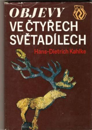 Objevy ve čtyřech světadílech - H. D. Kahlke