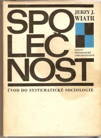 Společnost - úvod do systematické sociologie - J. J. Wiatr