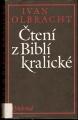 Čtení z Biblí kralické - I. Olbracht