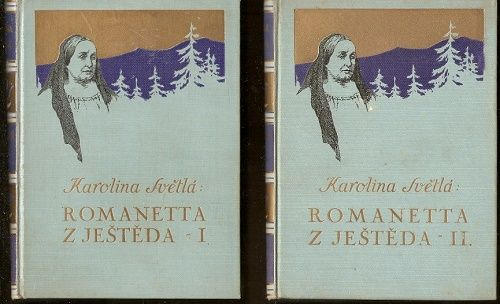 Romanetta z Ještěda I. a II. - K. Světlá