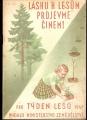 Týden lesů 1947 - lásku k lesům projevme činem !