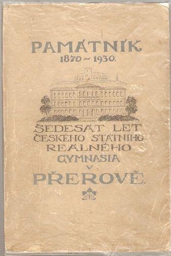 60. let českého reálného gymnasia - Přerov - 1870 - 1930