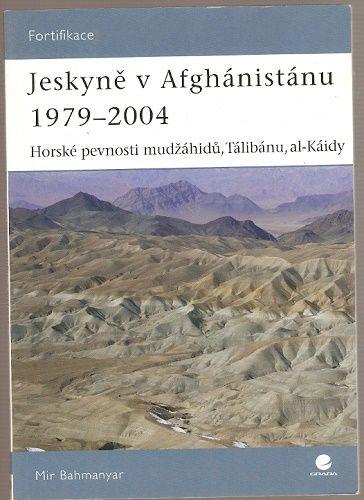 Fortifikace: Jeskyně v Afghánistánu 1979 - 2004 - M. Bahmanyar