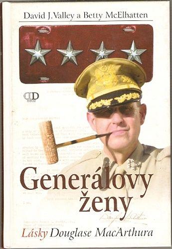 Generálovy ženy (Lásky D. MacArthura) - D. Valley, B. Mc Elhatten