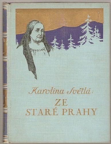 Ze staré Prahy - K. Světlá