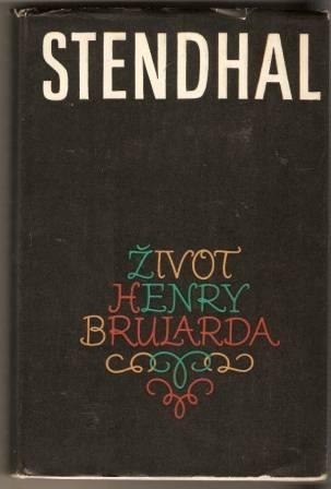 Život Henryho Brularda - Stendhal
