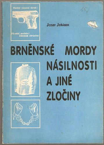 Brněnské mordy, násilnosti a jiné zločiny (Brno)