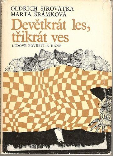 Devětkrát les, třikrát ves - O. Sirovátka, M. Šrámková