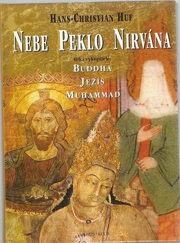 Nebe - Peklo - Nirvána - Buddha - Ježíš - Muhammad - H. Ch. Huf