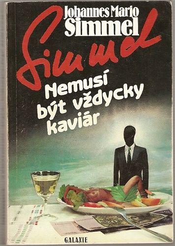 Nemusí být vždycky kaviár - J. M. Simmel