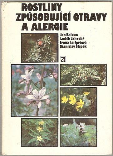 Rostliny způsobující otravy a alergie - kol. autorů