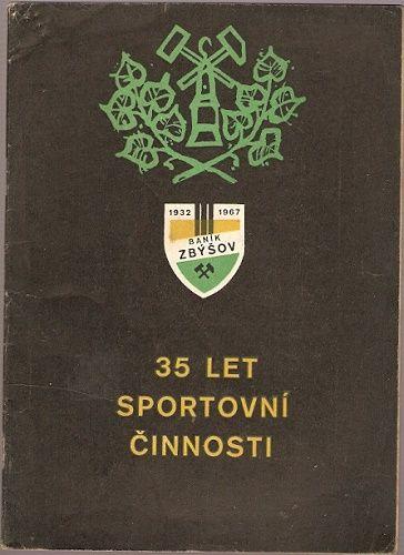 Baník Zbýšov 1932 - 1967 - 35 let činnosti (Brno)