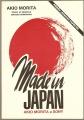Made in Japan (Akio Morita a Sony) - E. Reingold, M. Shimomura