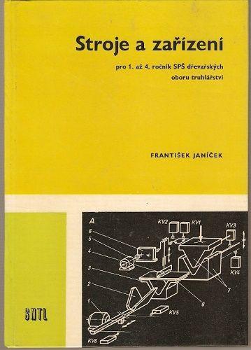 Stroje a zařízení pro SPŠ dřevařské obor truhlářství - Janíček