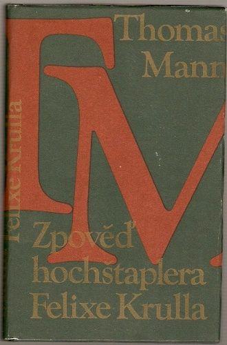 Zpověď hochštaplera Felixe Krulla - T. Mann