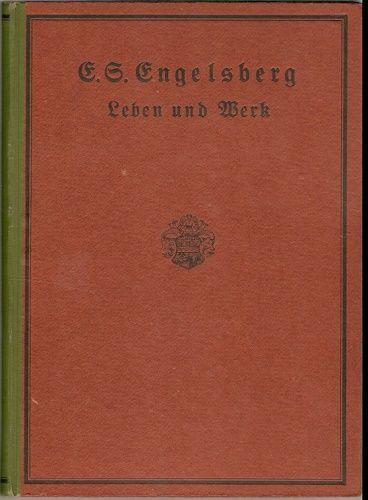 E. S. Engelsberg Leben und Werk - (Andělská hora - Dr. E. Schön - Život a dílo)