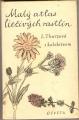 Malý atlas liečivých rastlín - L. Thurzová a kol.