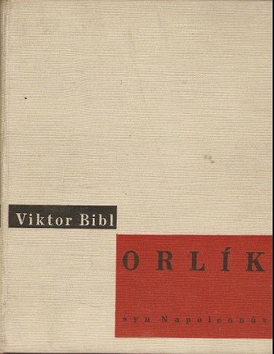 Orlík, syn Napoleonův - V. Bibl
