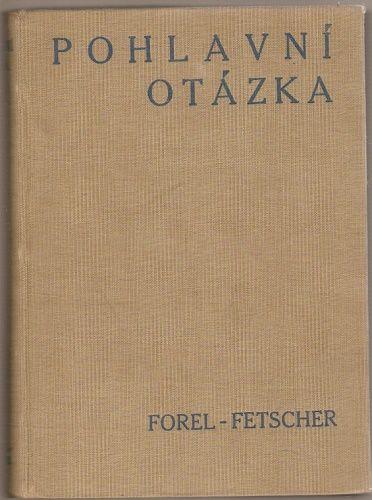 Pohlavní otázka - Forel - Fetscher