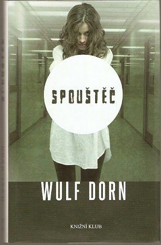 Spouštěč - W. Dorn