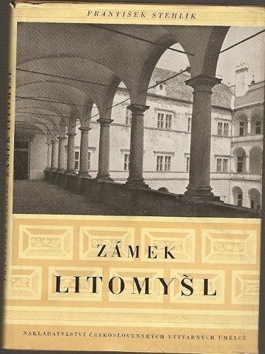 Zámek Litomyšl - F. Stehlík