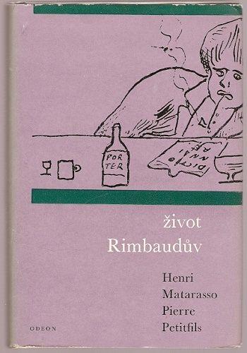 Život Rimbaudův - H. Matarasso, P. Petitfis