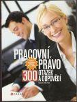 Pracovní právo - 300 otázek a odpovědí - M. Galvas