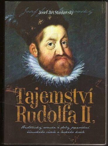 Tajemství Rudolfa II. - J. J. Stankovský