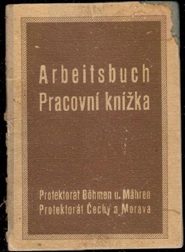 Arbeitsbuch - pracovní knížka Protektorát Čechy a Morava
