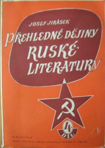 Přehledné dějiny ruské literatury IV. ( sovětská literatura ruská) - J. Jirásek