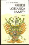 Příběh Lobsanga Rampy - T. Lobsang Rampa