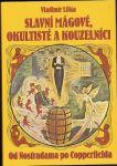 Slavní mágové, okultisté a kouzelníci - V. Liška