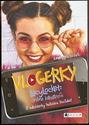 Vlogerky LucyLocket: online katastrofa - Emma Mossová
