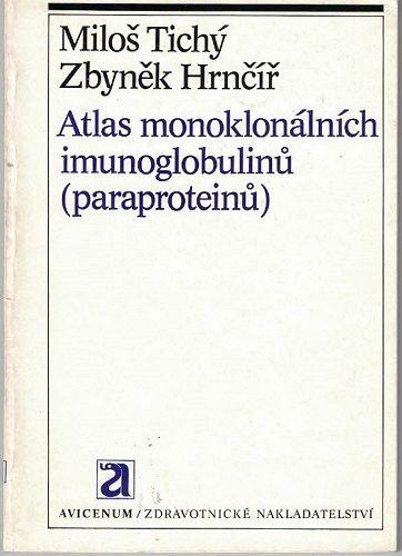 Atlas monoklonálních imunoglobulinů (paraproteinů) - Tichý, Hrnčíř