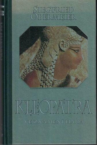 Kleopatra ve znamení hada - S. Obermeier