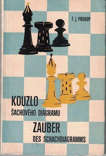 Kouzlo šachového diagramu - F. J. Prokop