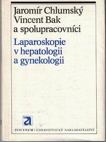 Laparoskopie v hepatologii a gynekologie - Chlumský, Bak
