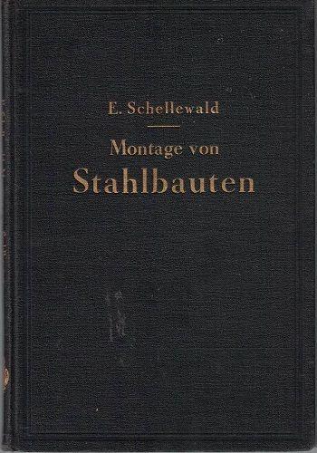 Montage von Stahlbauten - E. Schellewald