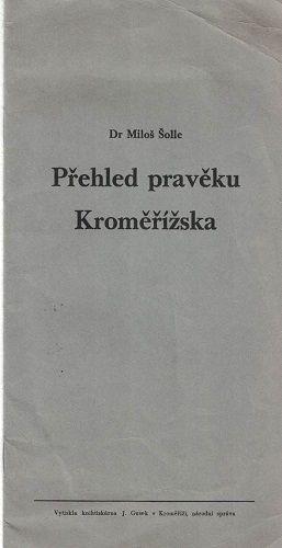 Přehled pravěku Kroměřížska - Dr. M. Šolle