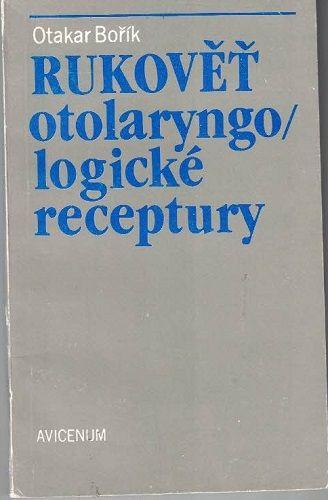 Rukověť otolaryngologické receptury - O. Bořík