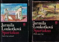 Spartakus - Před námi boj a Smrtí boj nekončí - J. Loukotková