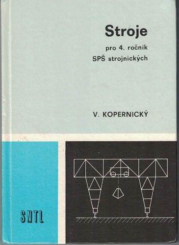 Stroje pro 4.ročník SPŠ - V. Kopernický