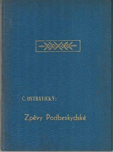 Zpěvy Podbeskydské - Čeněk Ostravický